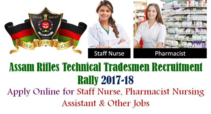 Assam Rifles Technical Tradesmen Recruitment Rally for Staff Nurse Pharmacist and Other Jobs