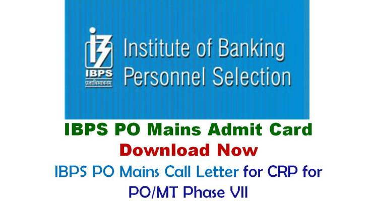 IBPS PO Mains Call Letter 2017 Download Admit Card
