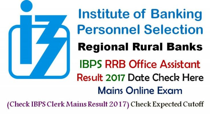 IBPS RRB Office Assistant Result 2017 Date Online Mains Exam