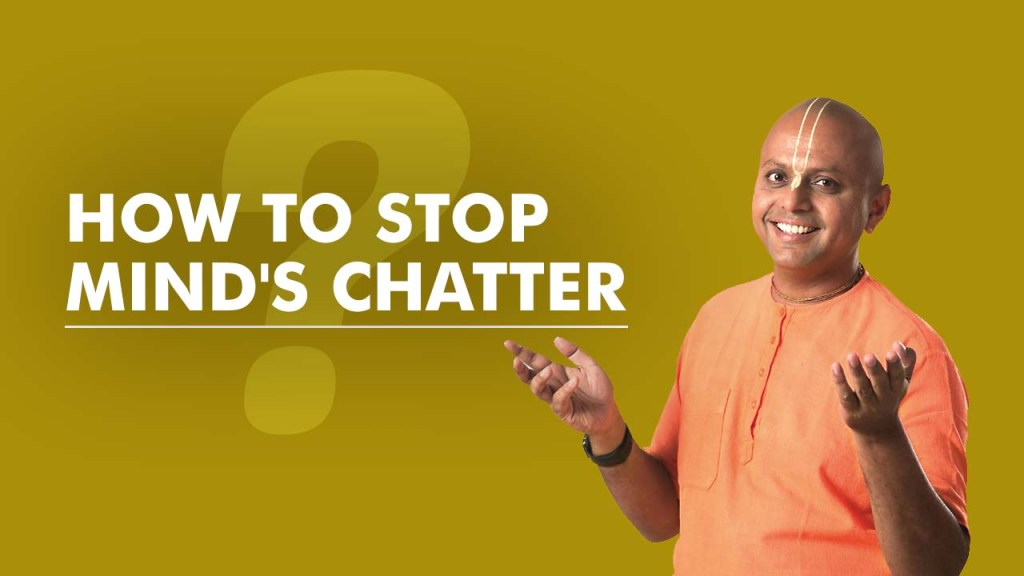 How to stop mind's chatter