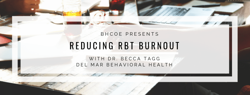 Decreasing Burnout in RBTs to Increase Organizational Health