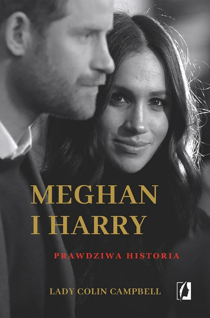 'Meghan and Harry.  A True Story 'Lady Colin Campbell, Women's Publishing House