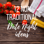 12 Non Traditional Date Night Ideas
