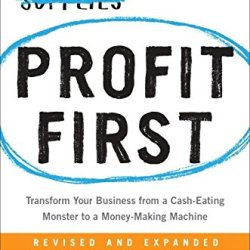 Mike Michalowicz - Profit First_ Transform Your Business from a Cash-Eating Monster to a Money-Making Machine