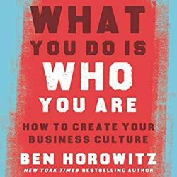 Ben Horowitz - What You Do Is Who You Are_ How to Create Your Business Culture.