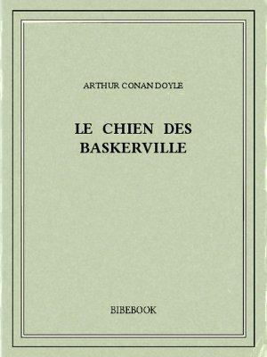 Le Chien Des Baskerville Pdf : chien, baskerville, Chien, Baskerville, Doyle,, Arthur, Conan, Télécharger, Bibebook