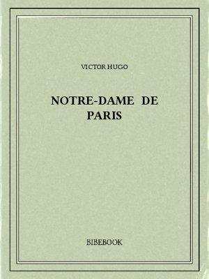 Victor Hugo Notre Dame De Paris Pdf : victor, notre, paris, Notre-Dame, Paris, Hugo,, Victor, Télécharger, Bibebook