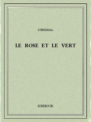 Le Rose Et Le Vert : Stendhal, Télécharger, Bibebook