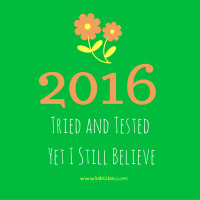 2016: Tried and Tested. Yet I Still Believe