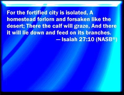 Image result for there shall the calf feed and there shall he lie down, and consume the branches thereof