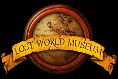 Announcing the opening of the Lost World Museum
