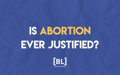 Asking for a Friend: Is Abortion Ever Justified?