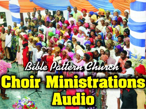 CHOIR MINISTRATION (AUDIO)