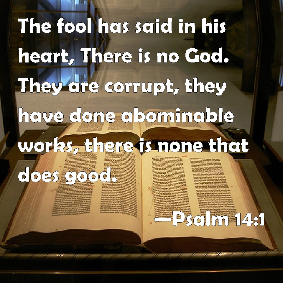 Psalm 141 The fool has said in his heart There is no God