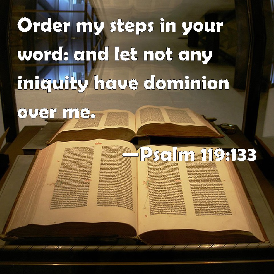Have Not Steps Dominion Let 133k Me Word And Thy Order Psalm 119 Iniquity My Any Over