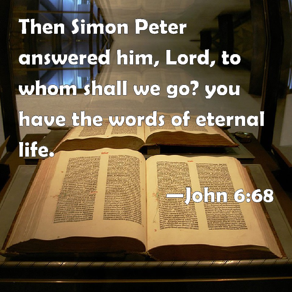 Image result for lord to whom shall we go you have the words of eternal life