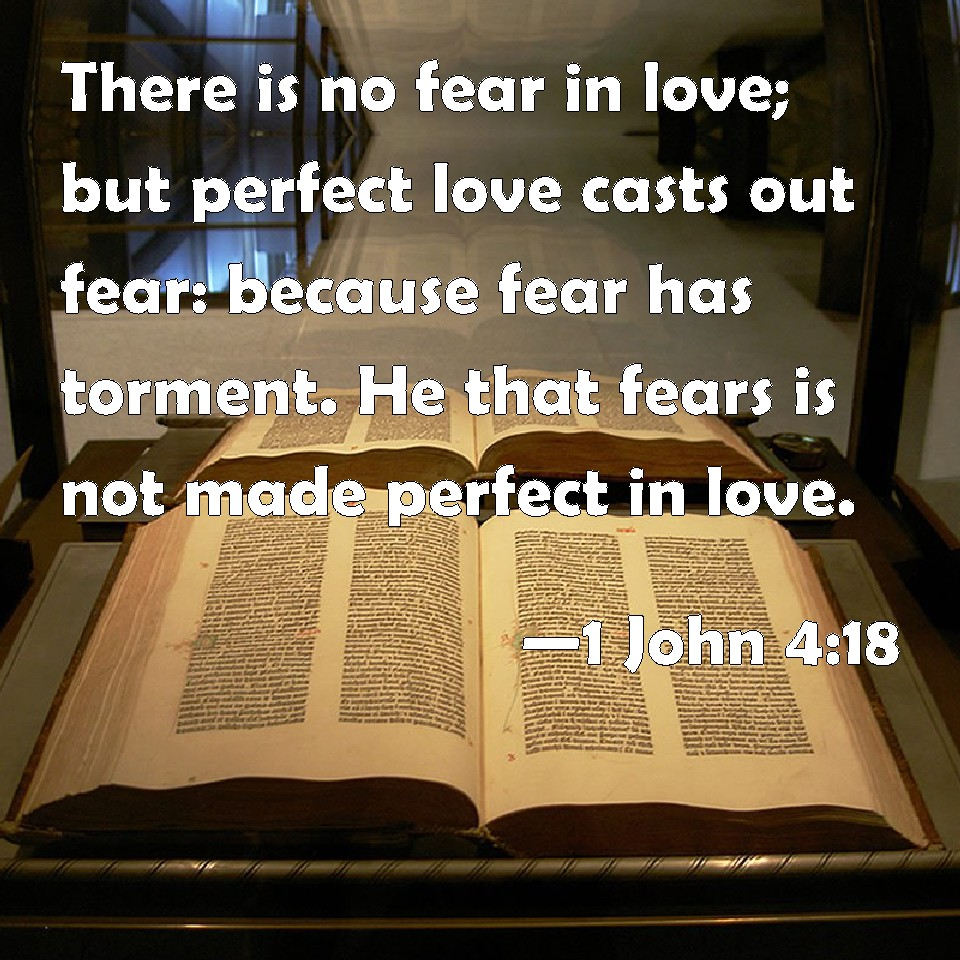 Perfect Love Casts Out Fear Kjv