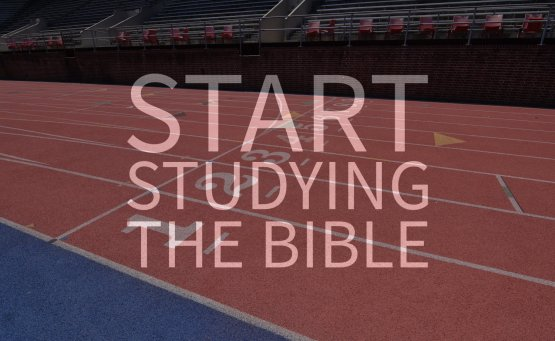 Start Studying the Bible: How to Begin a New Study