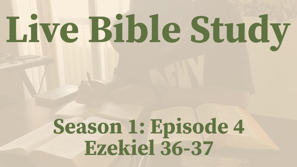 Journaling Ezekiel 36-37 (S1: Episode 4)