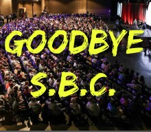 Say Goodbye to the SBC.