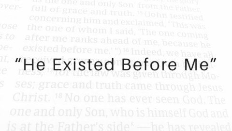 """""""He Existed Before Me"""""""