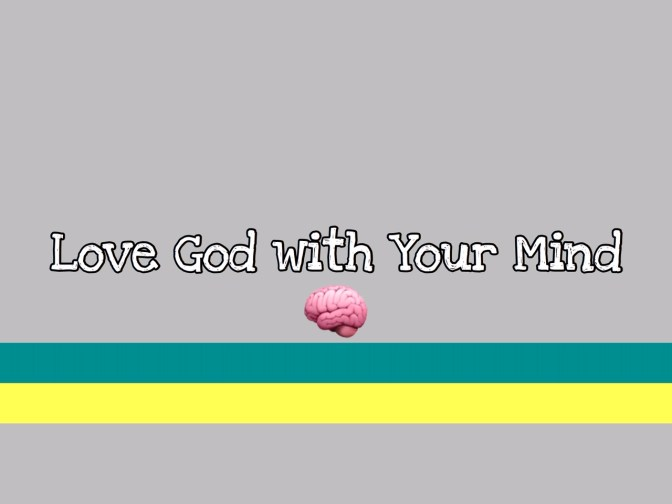 KIDScast#41 Love God With Your Mind