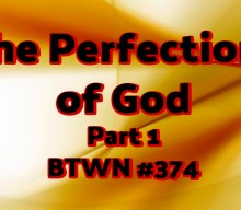The Perfections of God Part 1 | Episode 374