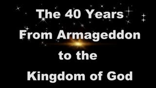 The 40 Years from Armageddon to the Kingdom - Jim Cowie
