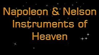 Napoleon and Nelson Instruments of Heaven: