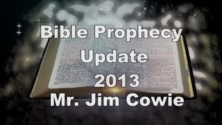 Bible Prophecy Update: 2013 'Mark how the signs abound' Richmond 2013 Mr. Jim Cowie Animated