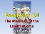 A clear explanation of what the Marriage of the Lamb means in Revelation 19 and how Christ will deal with humanism in the future.