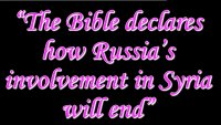 the-bible-declares-how-russians-involvement-in-syria-will-end