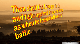 Then shall the LORD go forth, and fight against those nations, ...