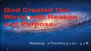 God Created our World with Reason and Purpose Video post