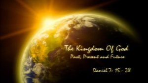 The Kingdom of God   Past, Present and Future