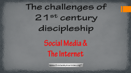 Challenges of 21st Century Discipleship: 'Social Media & The Internet'  Part 1 Video post