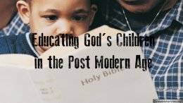 Educating God's Children in the Post Modern Age  - Video posts