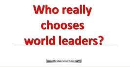Who really chooses world leaders? -Video post
