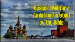 Russian Military Ambition Has Been Foretold by the Bible - Video Post