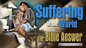 BASIC BIBLE PRINCIPLES: THE PROBLEM OF SUFFERING