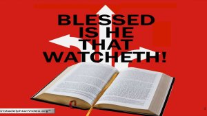 Blessed Is He That Watcheth!: (5 Videos)