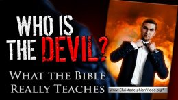 Who Is The Devil?  What the Bible Really teaches Video Post