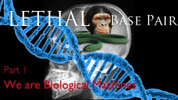 WOW! Genetic Code Base Pair Proves lethal to humanity! Part 1 Video Post
