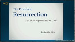 The Promised Resurrection: Mans Only Hope Video Post