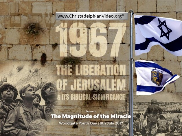 The Liberation Of Jerusalem & Its Biblical Significance 3 Part Bible Study Series.
