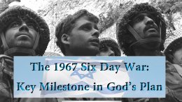 Israel, God and the 1967 6 day War - What does it all mean? Video post