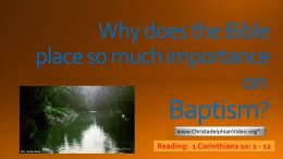 Why Does the Bible Place So Much Importance on Baptism? Video Post