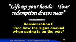 Signs of the Times - Consideration 6: 'See how the signs abound when spring is on the way'