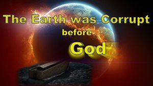 The Earth was Corrupt Before God, and the Earth was Filled with Violence mp4 Bible in the News Video Post Bible in the News