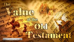 The Value of the Old Testament Explained! Video Post